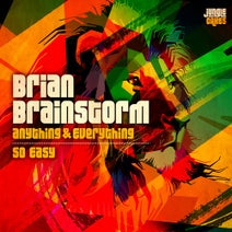 Brian Brainstorm - Anything & Everything / So Easy