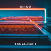Chris Schambacher - Holding On