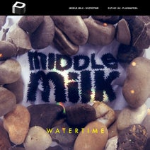 Middle Milk - Watertime