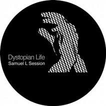 Samuel L Session - Dystopian Life EP