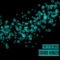 Edvard Hunger - Trip to the World