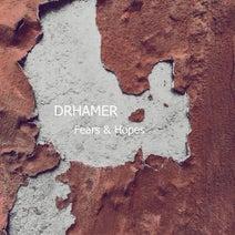 Drhamer - Fears & Hopes