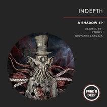 Indepth, Atroxx, Giovanni Carozza - A Shadow