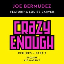 Joe Bermudez, Louise Carver, eSquire, Kid Massive - Crazy Enough