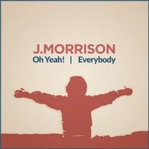 J Morrison, Jack Baldus, Will Sonic - Oh Yeah! Everybody