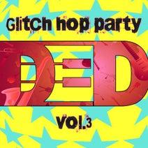 DeDrecordz, LoW_RaDar101, The Mord, DeDrecordz - Glitch Hop Party Vol.3