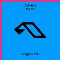 ALPHA 9 - Tell Me