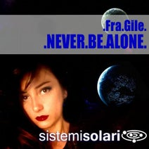 Fra.Gile - Never Be Alone