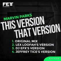 Marvin Parks, Lex Loofah, DJ EFX, Jeffrey Tice - This Version That Version