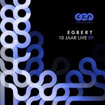 Egbert - 10 JAAR LIVE EP1