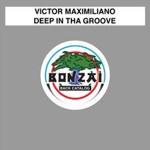 Victor Maximiliano - Deep In Tha Groove