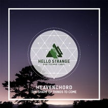 Heavenchord - The Shape of Things to Come