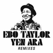 Ron Trent, Ebo Taylor, Natureboy Flako, Nick The Record, Black Fan - Yen Ara Remixes