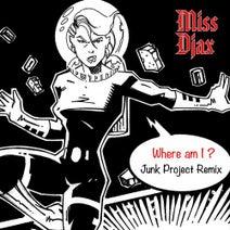 Junk Project, Miss Djax - Where Am I (Junk Project Remix)
