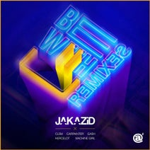 JAKAZiD, CLSM, Carpainter, Gash, Hercelot, Machine Girl - Be With U (Remixes)