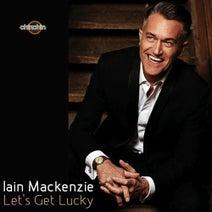 Iain Mackenzie - Let's Get Lucky
