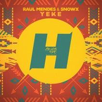 Raul Mendes, Snowx - Yeke