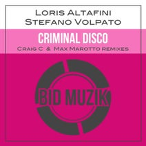 Loris Altafini, Stefano Volpato, Craig C, Max Marotto - Criminal Disco