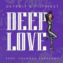 Yolanda Sargeant, Detroit's Filthiest - Deep Love