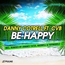 Danny Cotrell ft. CvB - Be Happy