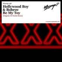 Bobrov, Hollywood Boy, DJ Danila - Be My Toy