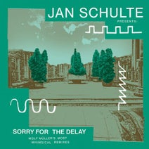 Jose Padilla, Africaine 808, Soundspecies, Tolouse Low Trax, Telespazio, Bar, Mungolian Jet Set, Bufiman, Wolf Muller, Montezuma - Presents : Sorry for the Delay - Wolf Muller's Most Whimsical Remixes
