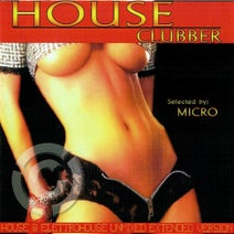 Micro, Simo Mox, Reaktor, DJ Pampero, Electric Boy, Mookie Prj, Fellowes, Handle With Care, Essential Beat - House Clubber