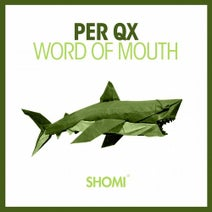Per QX - Word Of Mouth