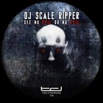 DJ Scale Ripper - Se No Evil Do No Evil