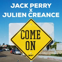 Julien Creance, Jack Perry - Come On (Extended Mix)
