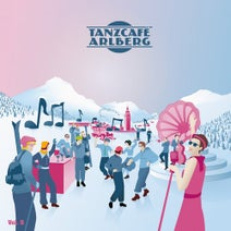 Avalon Jazz Band, My Secret Playground, Dvora, U.B. Dolls, DelaDap, MoveBreakers, Rumba de Bodas, Russkaja - Tanzcafe Arlberg; Vol. 5