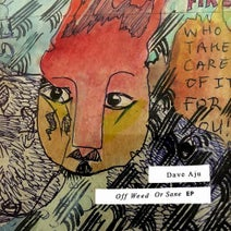 Dave Aju - Off Weed or Sane - EP