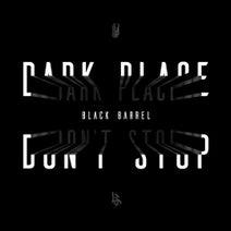 Black Barrel - Dark Place/Don't Stop