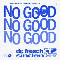 Sinden, Dr. Fresch - No Good
