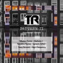 Mladen Tomic, Barbuto, Natalino Nunes, Ignacio Arfeli, Sara Simonit, High Frequency - TR Pattern II (Amsterdam Edition)