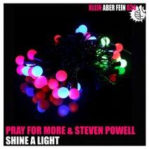Pray For More, Steven Powell - Shine A Light