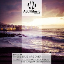 Flutters, Mark Lower, Mladen Mande, Smutty and Funky, Steve Sanx, Skerdi M., Angelo M. - Those Days Are Over