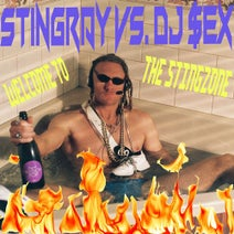 Stingray, DJ $SEX - Welcome to the Stingzone