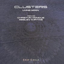 Clusters, Christian Monique, Wesley Martins - Living Moon
