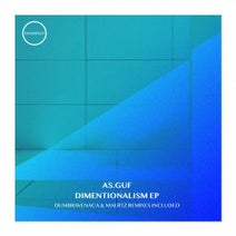 As.guf, Dumbraveanca, Maertz - Dimentionalism EP