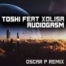 Oscar P, Xolisa, Toshi - Audiogasm