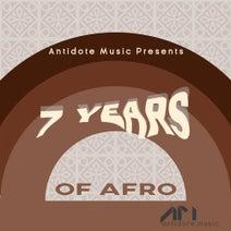 Parcel, Sands, ZiyawakaZitha, Gruv Basement, Zogri, Nkosi Nda, Nteeze & Andy, AfroniQue Soulz, Slotta - Antidote Music Presents 7 Years of Afro