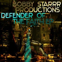 Bobby Starrr, Ty, Joe Babylon - Defender Of The Faith EP