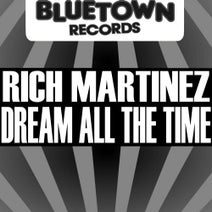 Rich Martinez - Dream All The Time