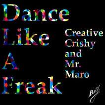 Creative Crishy, Mr. Maro - Dance Like a Freak