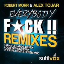 Robert Morr, Alex Tojar, Rapha Di Sands, Aggresivnes - Everybody F*CK!! - Remixes