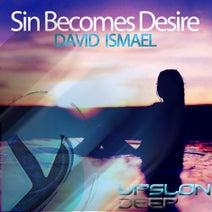 David Ismael - Sin Becomes Desire