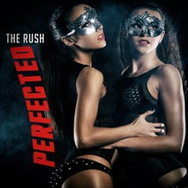 Perfected - The Rush