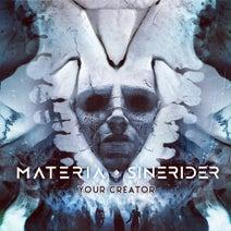 Materia, Sinerider - Your Creator