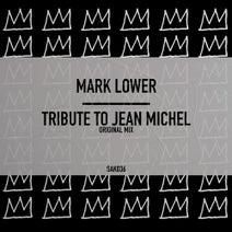 Mark Lower - Tribute To Jean Michel